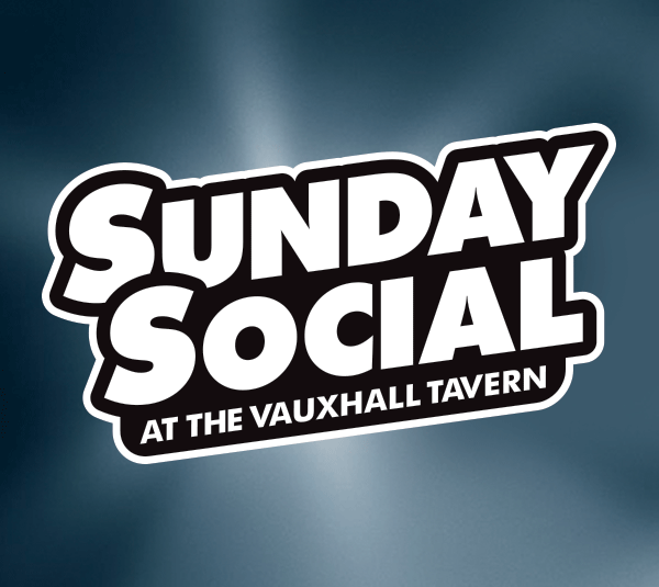 Sunday Social at the Vauxhall Tavern