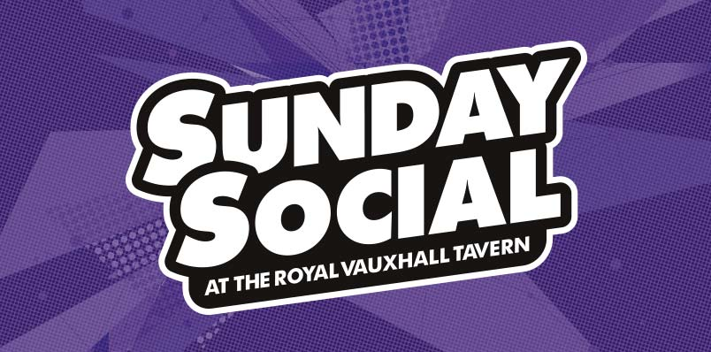 Sunday Social at The Royal Vauxhall Tavern