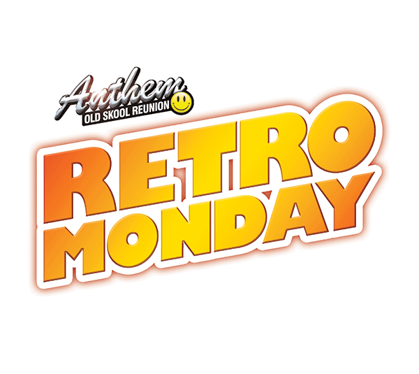 ANTHEM OLD SKOOL REUNION RETRO MONDAY