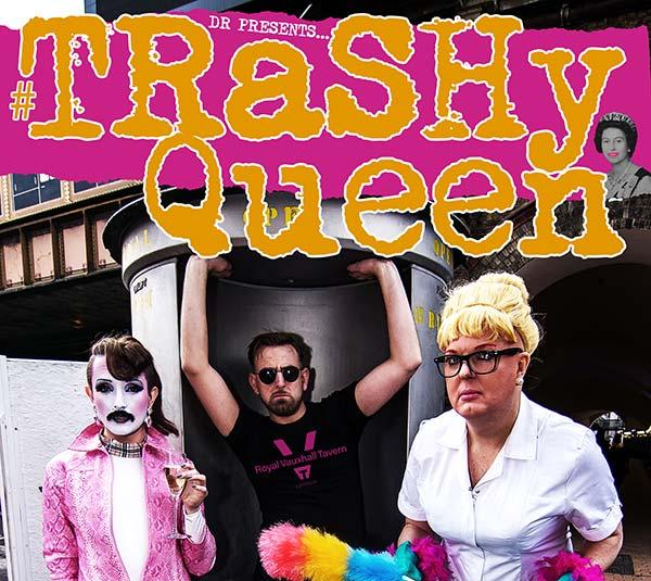 Trashy Queen