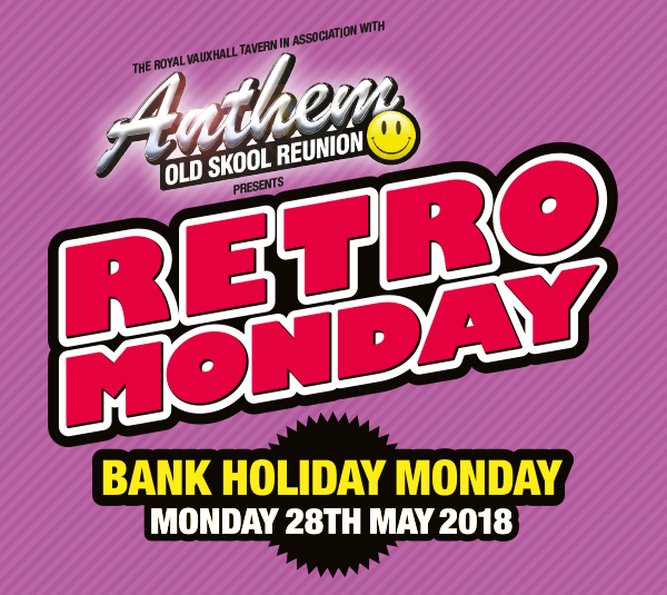 Anthem Old Skool Reunion – Retro Monday