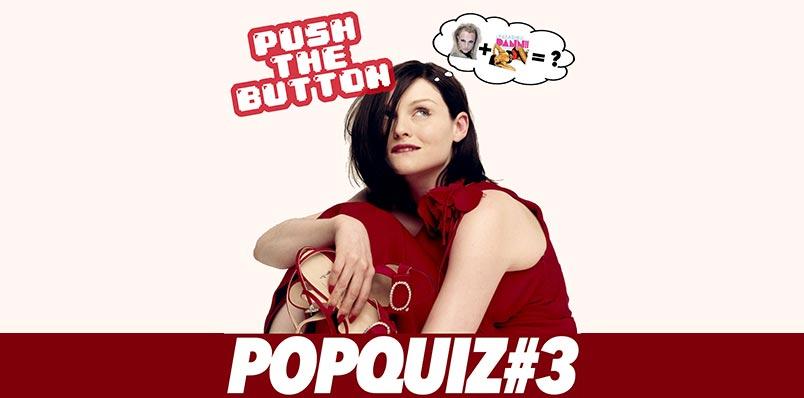 Push the Button Pop Quiz #3