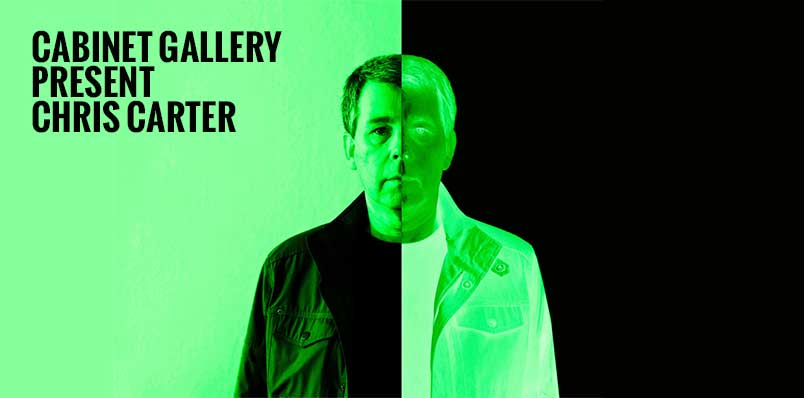 Cabinet Gallery present Chris Carter