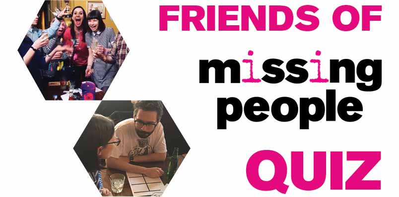 Missing People #FoMP Quiz