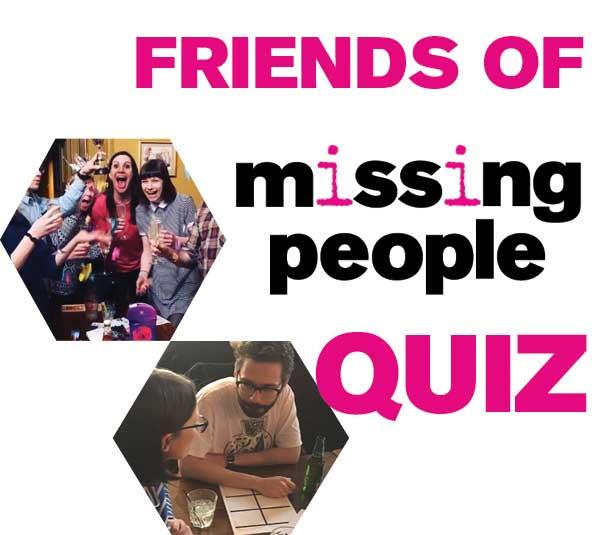 Missing People #FoMP Quiz