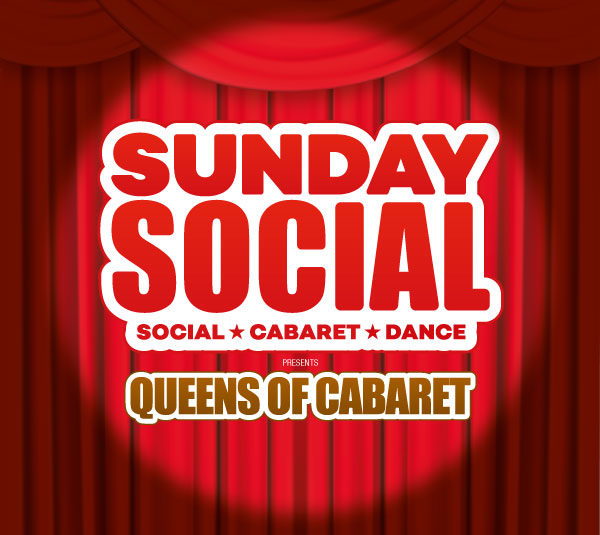 Sunday Social presents Queens of Cabaret