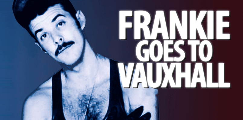 Frankie Goes to Vauxhall… Relaxed!
