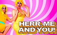 Herr, Me & You