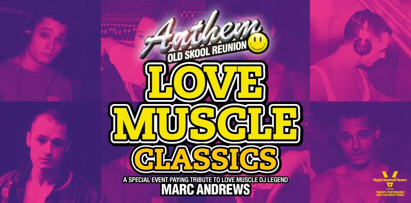 ANTHEM – OLD SKOOL REUNION: LOVE MUSCLE CLASSICS
