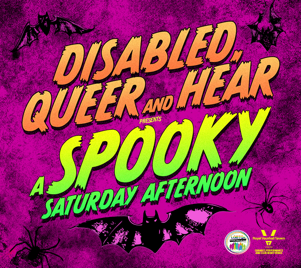 Disabled Queer and Hear presents a Spooky Saturday Afternoon at The RVT