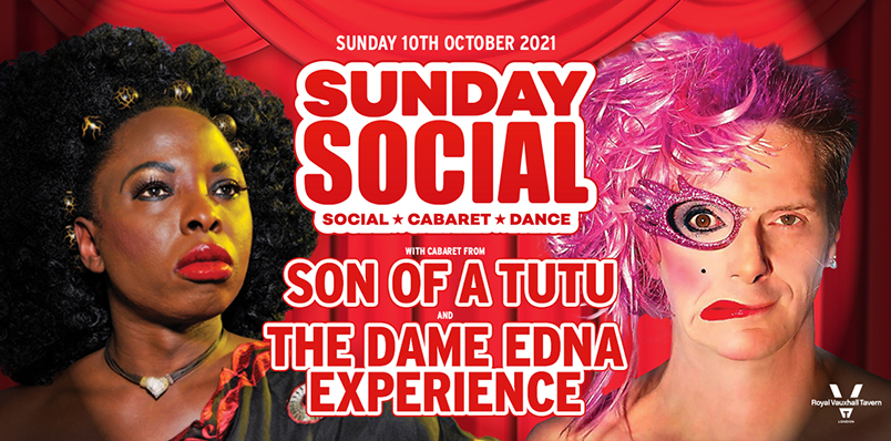 SUNDAY SOCIAL WITH SON OF A TUTU AND THE DAME EDNA EXPERIENCE